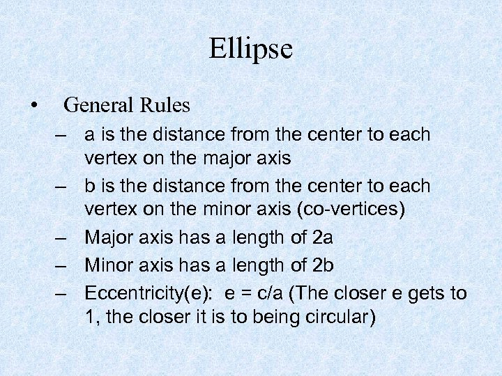 Ellipse • General Rules – a is the distance from the center to each