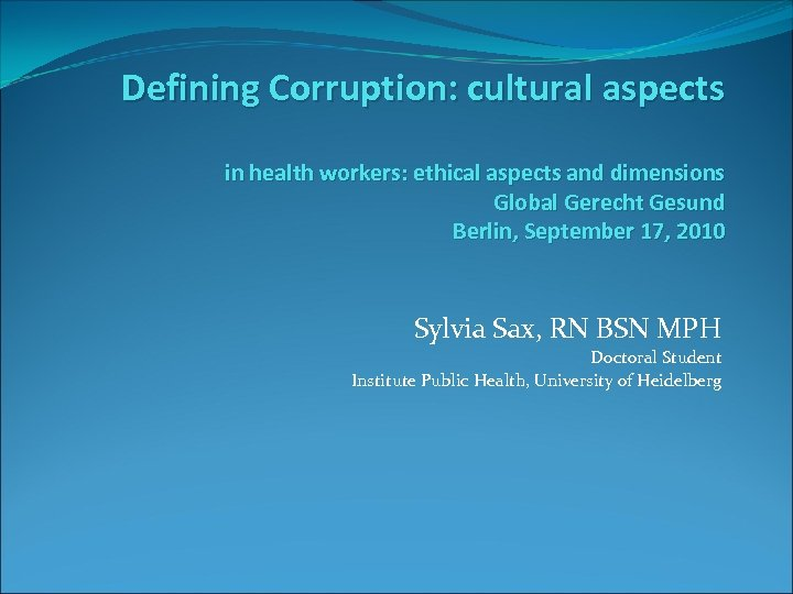 Defining Corruption: cultural aspects in health workers: ethical aspects and dimensions Global Gerecht Gesund