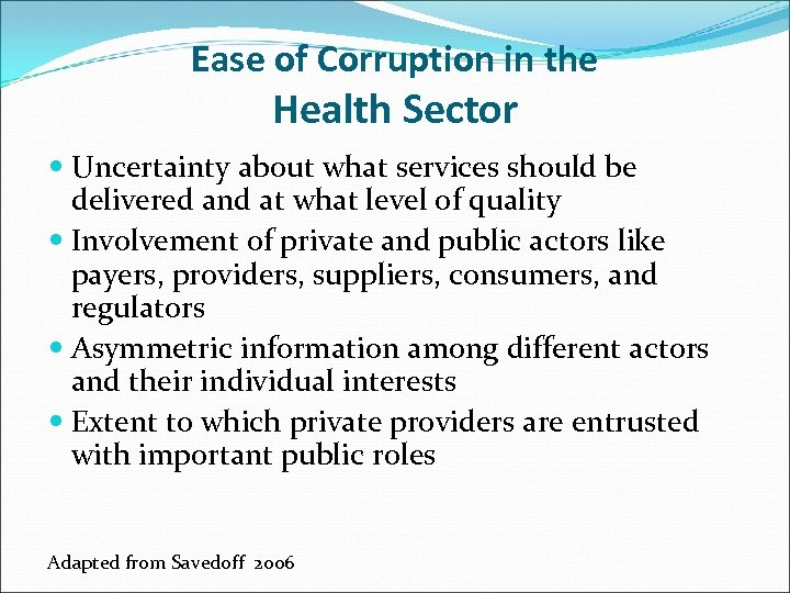 Ease of Corruption in the Health Sector Uncertainty about what services should be delivered