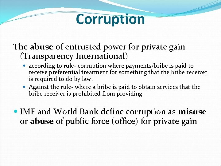 Corruption The abuse of entrusted power for private gain (Transparency International) according to rule-