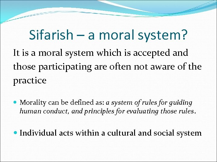 Sifarish – a moral system? It is a moral system which is accepted and