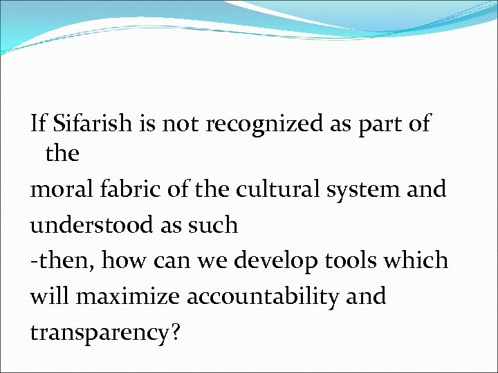 If Sifarish is not recognized as part of the moral fabric of the cultural