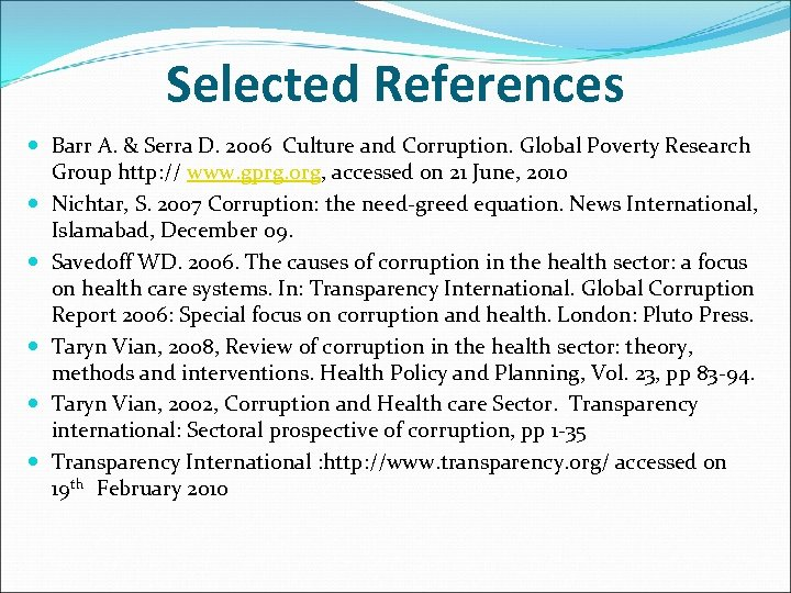 Selected References Barr A. & Serra D. 2006 Culture and Corruption. Global Poverty Research