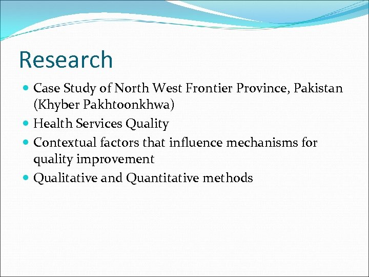 Research Case Study of North West Frontier Province, Pakistan (Khyber Pakhtoonkhwa) Health Services Quality