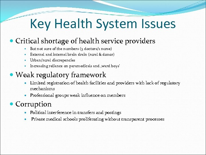 Key Health System Issues Critical shortage of health service providers But not sure of