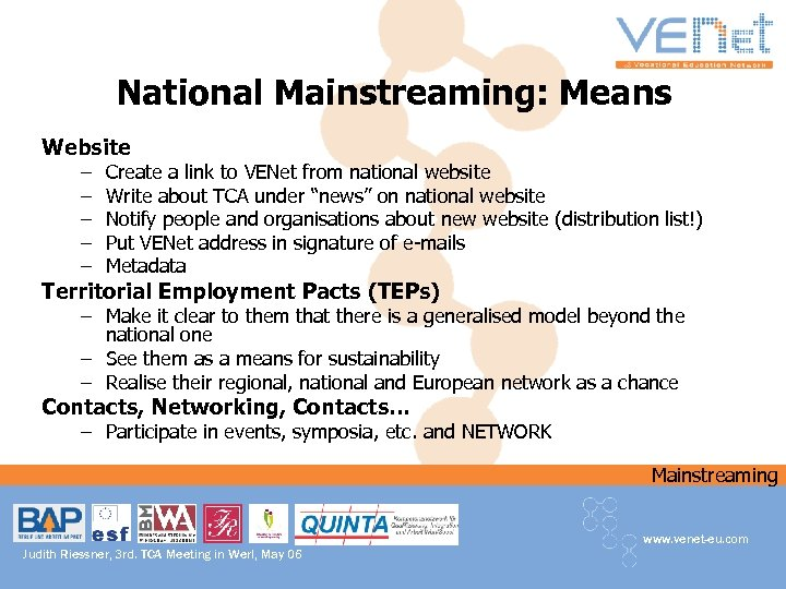 National Mainstreaming: Means Website – – – Create a link to VENet from national