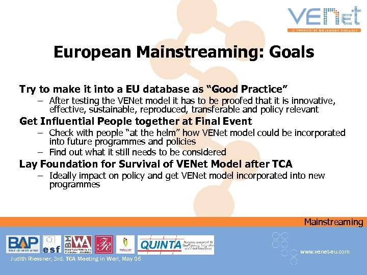 """European Mainstreaming: Goals Try to make it into a EU database as """"Good Practice"""""""