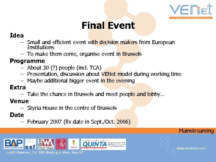 Final Event Idea – Small and efficient event with decision makers from European Institutions