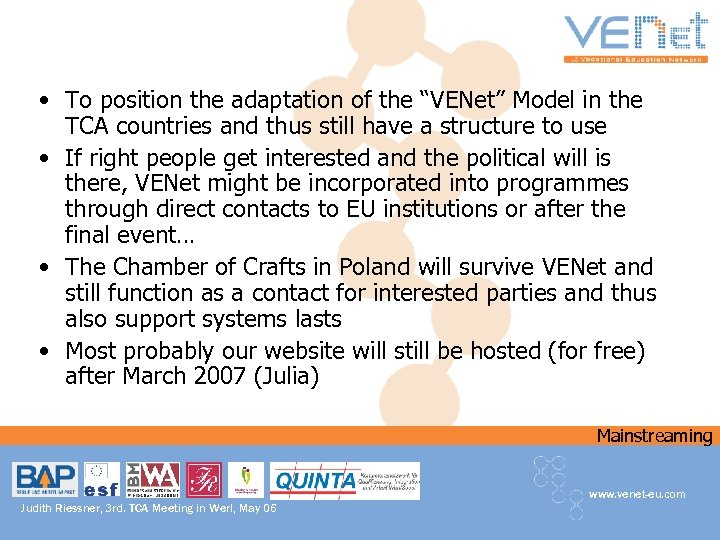"""• To position the adaptation of the """"VENet"""" Model in the TCA countries"""