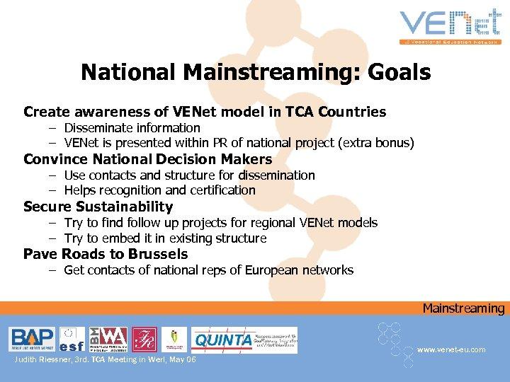 National Mainstreaming: Goals Create awareness of VENet model in TCA Countries – Disseminate information