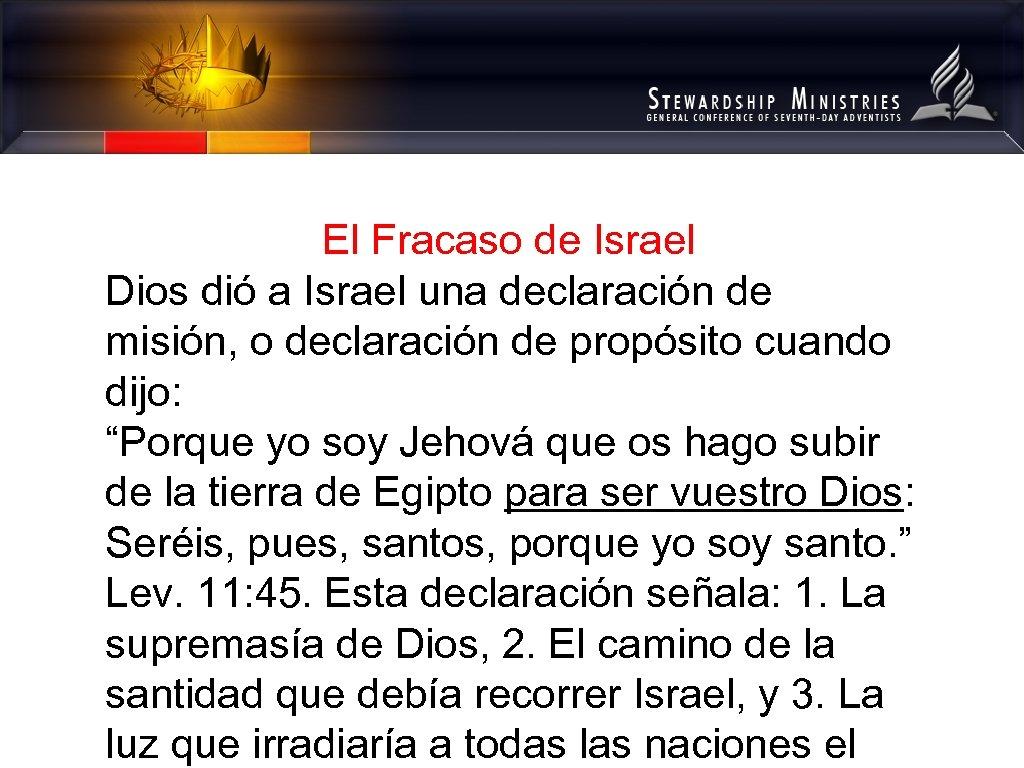 El Fracaso de Israel Dios dió a Israel una declaración de misión, o declaración