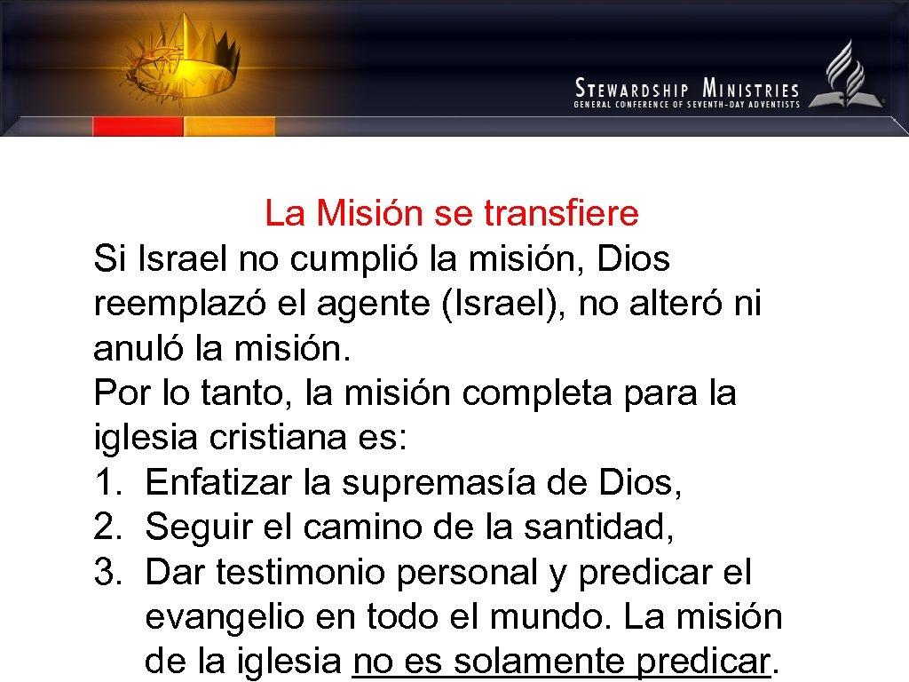 La Misión se transfiere Si Israel no cumplió la misión, Dios reemplazó el agente