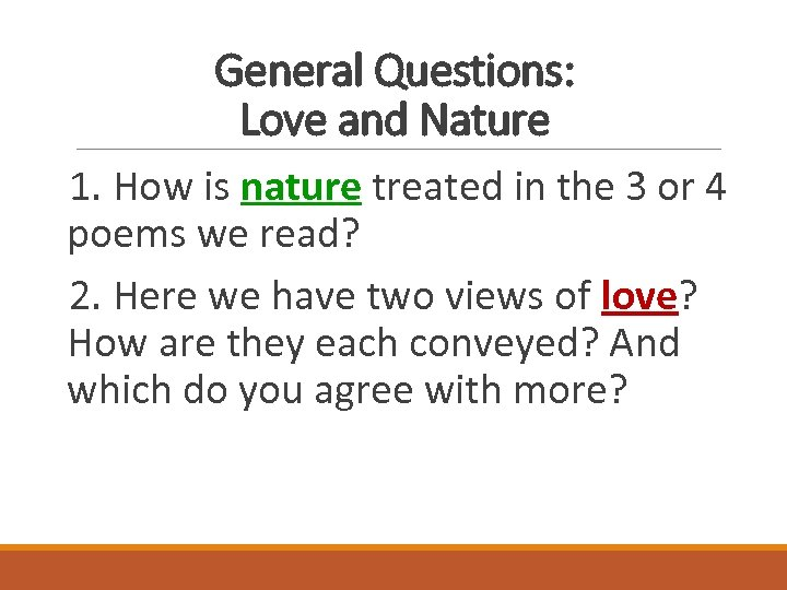 General Questions: Love and Nature 1. How is nature treated in the 3 or
