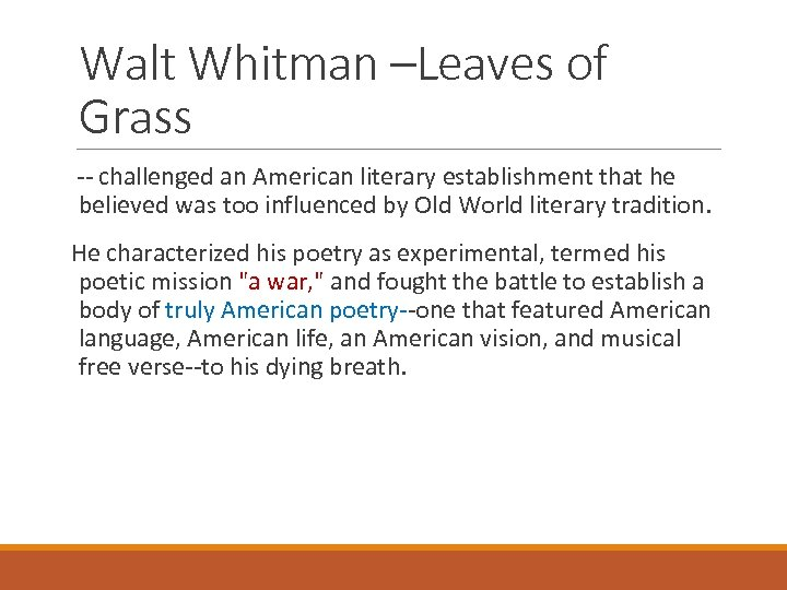 Walt Whitman –Leaves of Grass -- challenged an American literary establishment that he believed