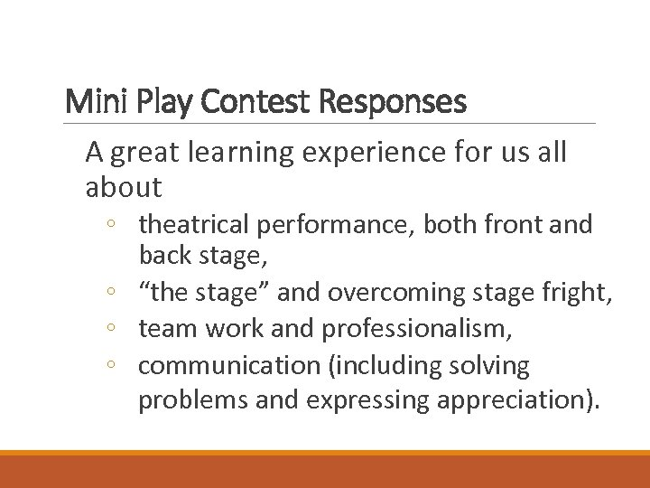 Mini Play Contest Responses A great learning experience for us all about ◦ theatrical