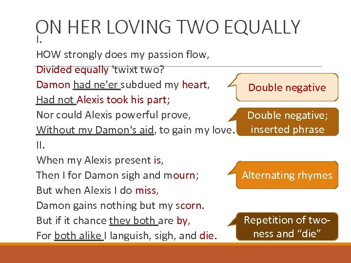 ON HER LOVING TWO EQUALLY I. HOW strongly does my passion flow, Divided equally