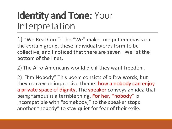 """Identity and Tone: Your Interpretation 1) """"We Real Cool"""": The """"We"""" makes me put"""
