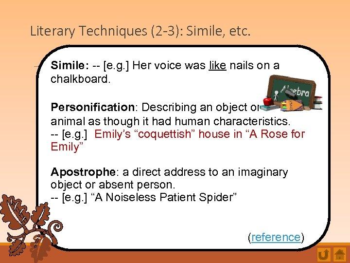 Literary Techniques (2 -3): Simile, etc. Simile: -- [e. g. ] Her voice was