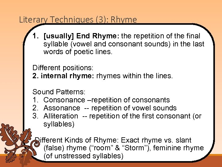 Literary Techniques (3): Rhyme 1. [usually] End Rhyme: the repetition of the final syllable