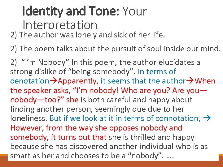 Identity and Tone: Your Interpretation 2) The author was lonely and sick of her