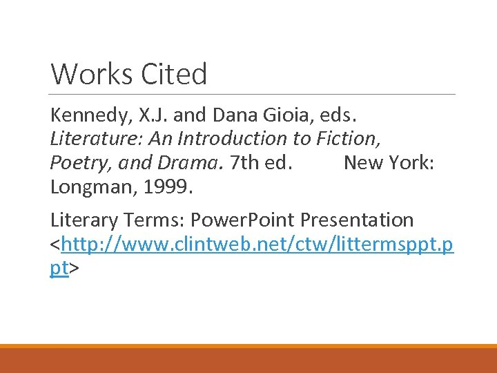 Works Cited Kennedy, X. J. and Dana Gioia, eds. Literature: An Introduction to Fiction,