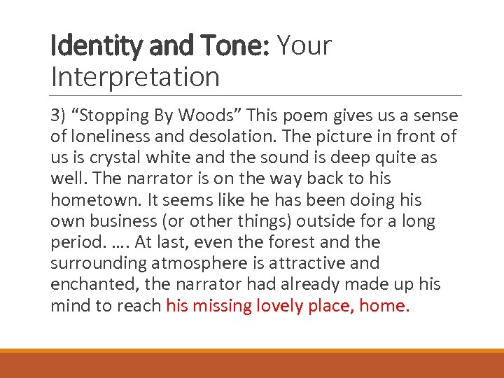 """Identity and Tone: Your Interpretation 3) """"Stopping By Woods"""" This poem gives us a"""