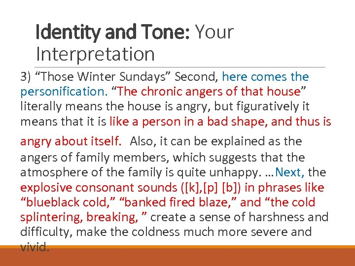 """Identity and Tone: Your Interpretation 3) """"Those Winter Sundays"""" Second, here comes the personification."""
