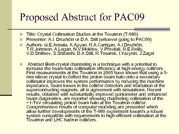 Proposed Abstract for PAC 09 n Title: Crystal Collimation Studies at the Tevatron (T-980)