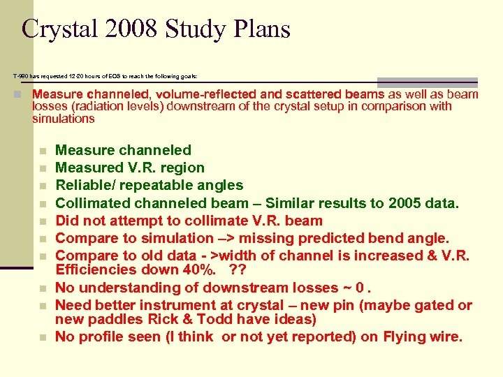 Crystal 2008 Study Plans T-980 has requested 12 -20 hours of EOS to reach