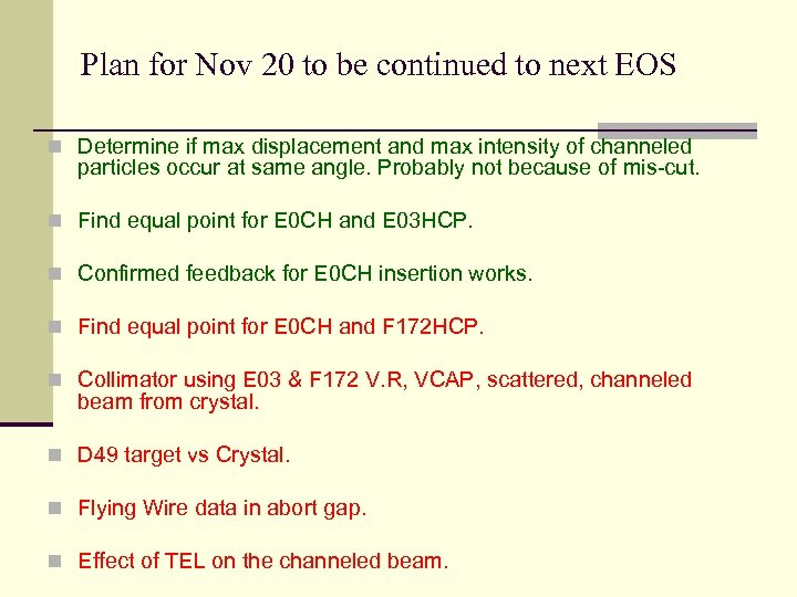 Plan for Nov 20 to be continued to next EOS n Determine if max