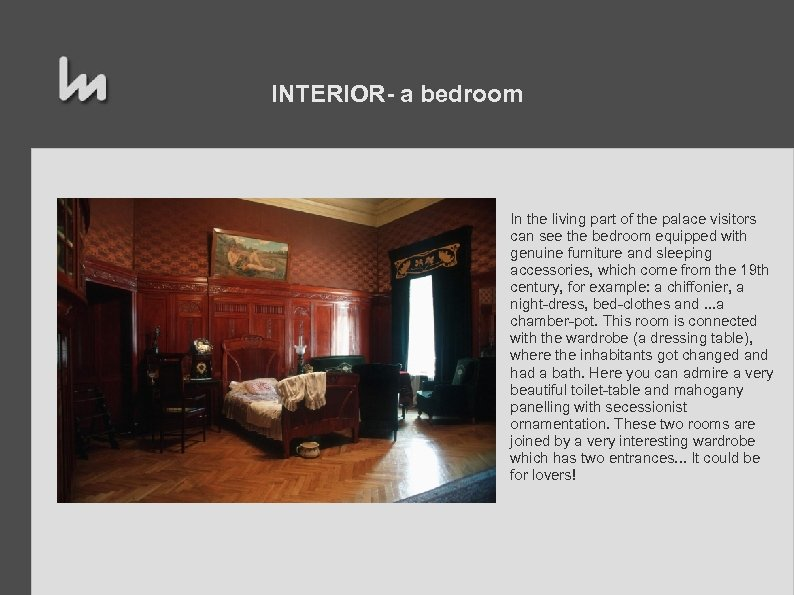 INTERIOR- a bedroom In the living part of the palace visitors can see the
