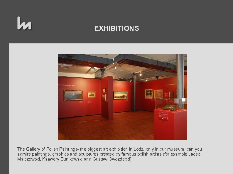 EXHIBITIONS The Gallery of Polish Paintings- the biggest art exhibition in Lodz, only in