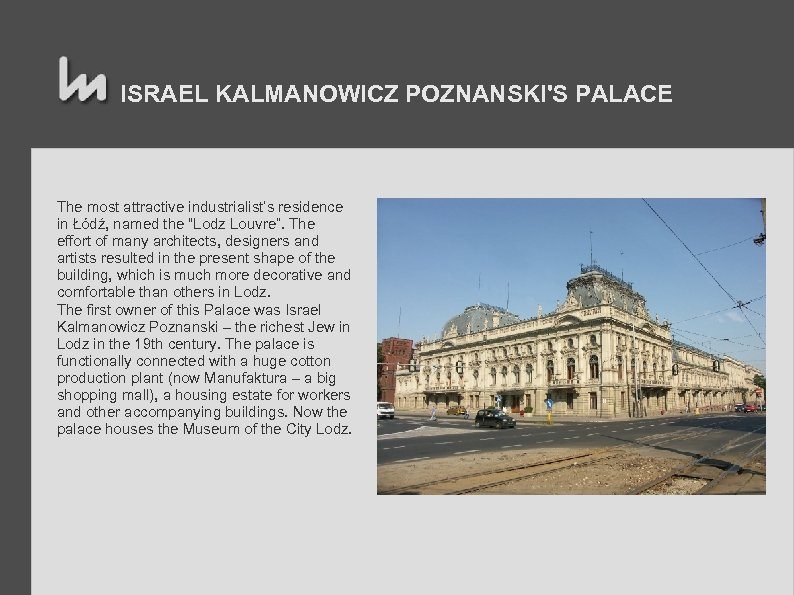 "ISRAEL KALMANOWICZ POZNANSKI'S PALACE The most attractive industrialist's residence in Łódź, named the ""Lodz"
