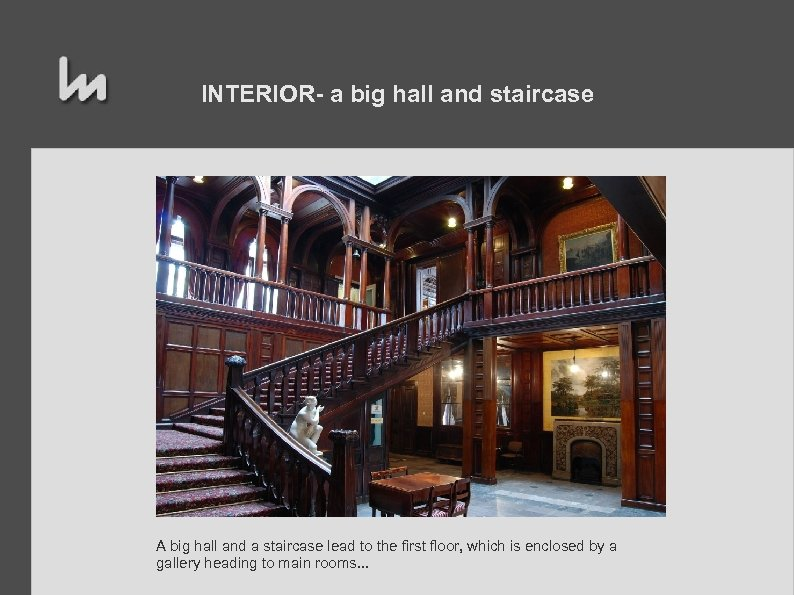 INTERIOR- a big hall and staircase A big hall and a staircase lead to
