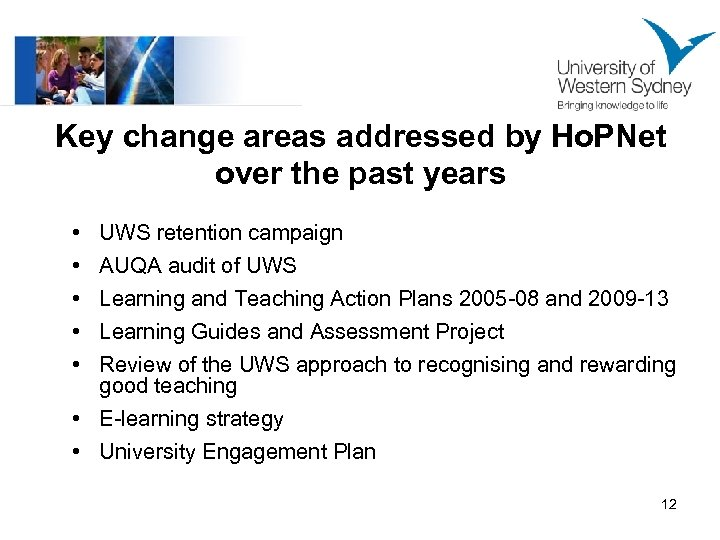 Key change areas addressed by Ho. PNet over the past years • • •