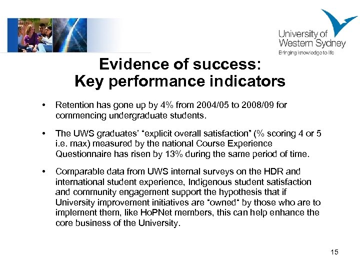 Evidence of success: Key performance indicators • Retention has gone up by 4% from