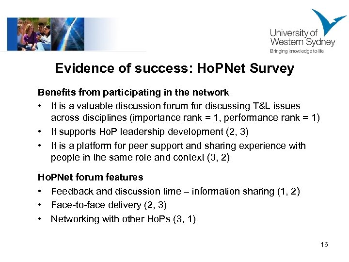 Evidence of success: Ho. PNet Survey Benefits from participating in the network • It