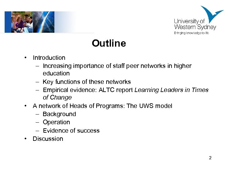 Outline • Introduction – Increasing importance of staff peer networks in higher education –