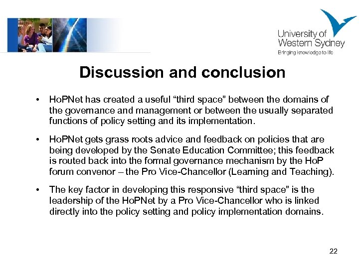 "Discussion and conclusion • Ho. PNet has created a useful ""third space"" between the"