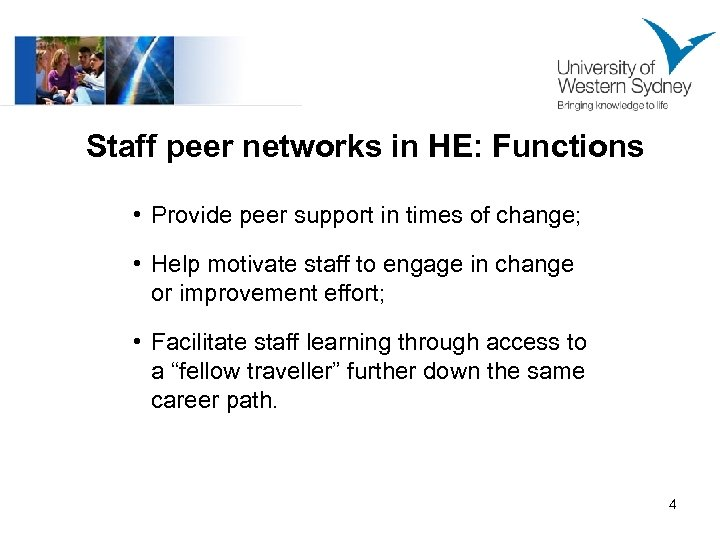 Staff peer networks in HE: Functions • Provide peer support in times of change;