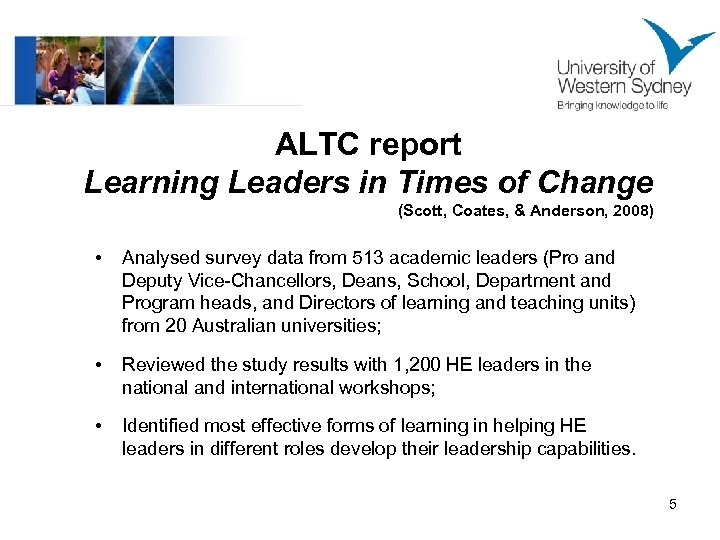 ALTC report Learning Leaders in Times of Change (Scott, Coates, & Anderson, 2008) •