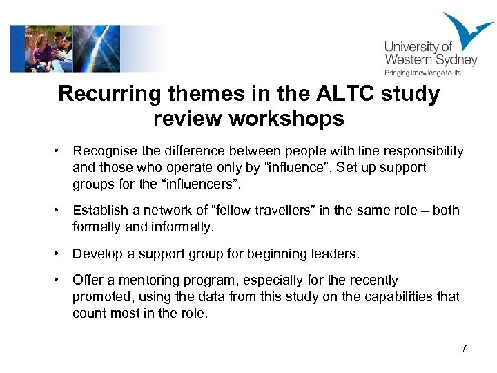 Recurring themes in the ALTC study review workshops • Recognise the difference between people