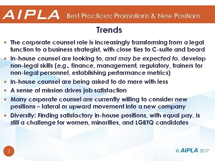 Best Practices: Promotions & New Positions Trends The corporate counsel role is increasingly transforming