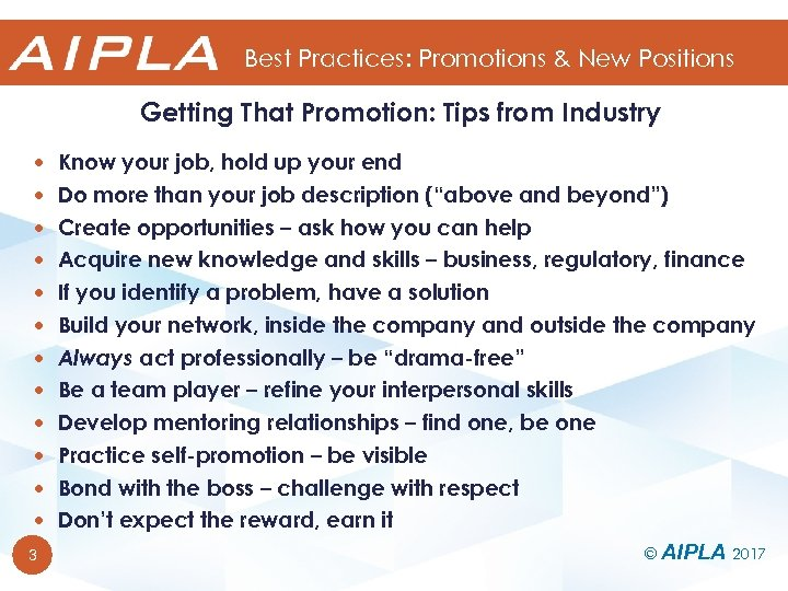 Best Practices: Promotions & New Positions Getting That Promotion: Tips from Industry Know your