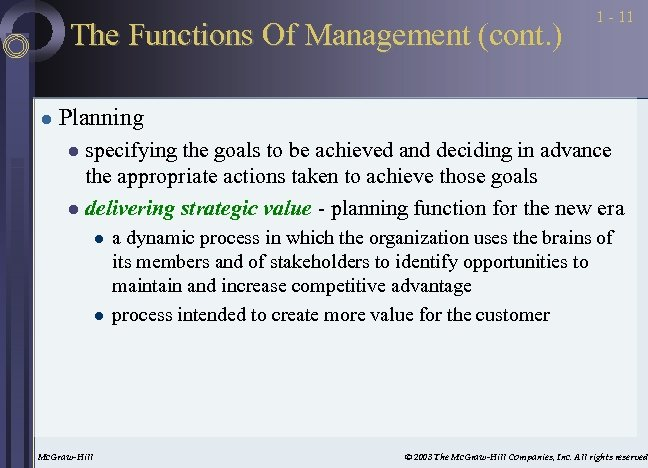 The Functions Of Management (cont. ) l 1 - 11 Planning specifying the goals