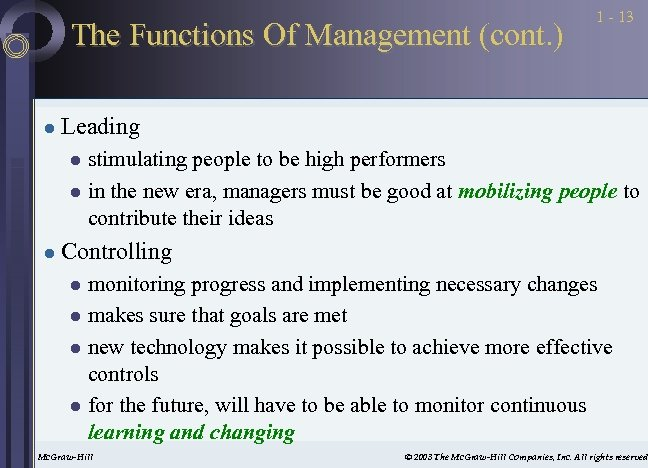 The Functions Of Management (cont. ) l 1 - 13 Leading stimulating people to