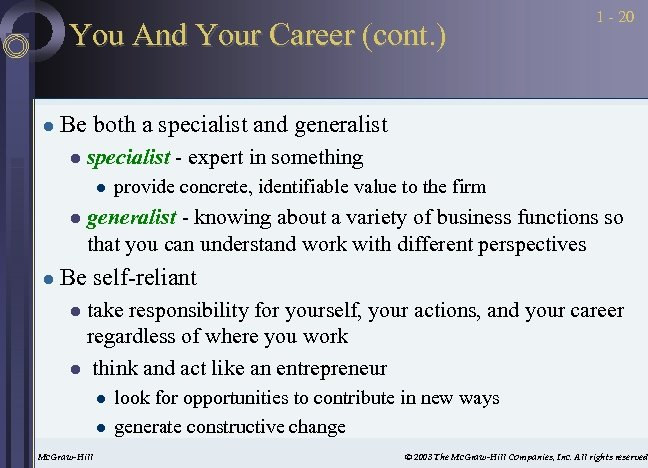 You And Your Career (cont. ) l Be both a specialist and generalist l