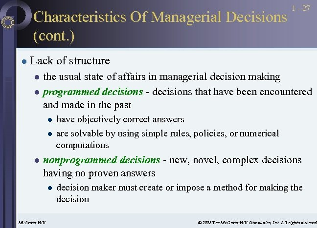 Characteristics Of Managerial Decisions (cont. ) l 1 - 27 Lack of structure the