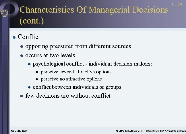 Characteristics Of Managerial Decisions (cont. ) l 1 - 29 Conflict opposing pressures from