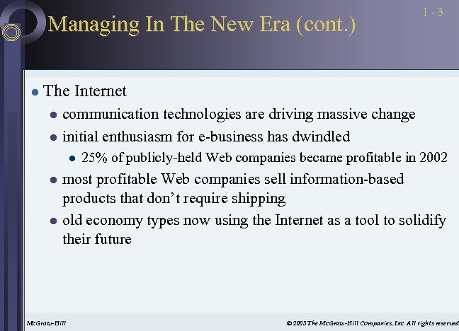 Managing In The New Era (cont. ) l 1 -3 The Internet communication technologies